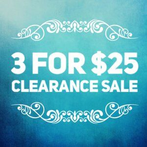 3 for $25 Clearance Sale